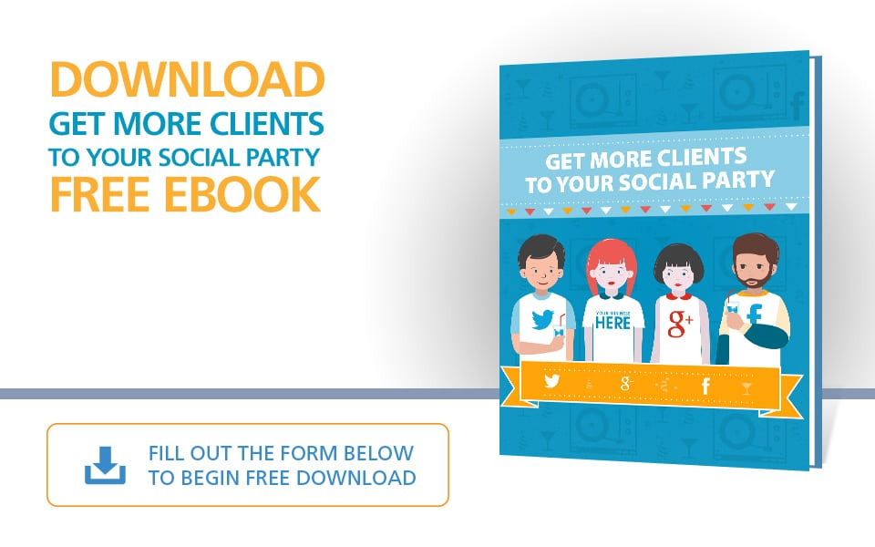 Get More Clients To Your Social Party - E-Book