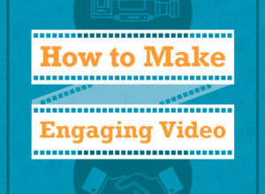 How to Make Engaging Video