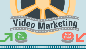 Video Marketing Do's and Don'ts