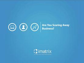 iMatrix Webinar - Are You Scaring Away Business?