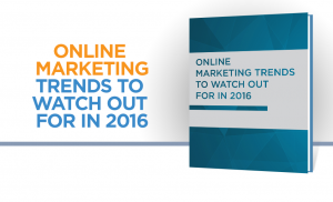 Online Marketing Trends To Watch Out For In 2016 - E-Book