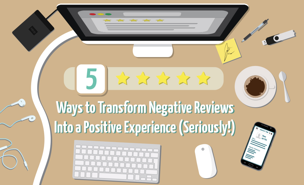 5 Ways To Transform Negative Reviews Into A Positive Experience Infographic