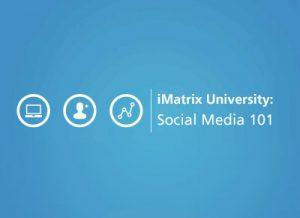 iMatrix Webinar - Social Media 101